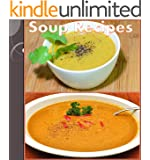 Soup Recipes: The Huge Soup Cookbook with 80 Delicious Recipes (soup cookbook, soup recipe books, quick and easy soup recipes)