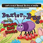 Baxter the Bug and the Bright Red Boots: God's World through the Eyes of Baxter | Katherine McElvany