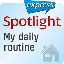 Spotlight express - Mein Alltag: Wortschatz-Training Englisch - Alltag und tägliche Routine Hörbuch von  div. Gesprochen von:  div.
