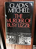 The murder of Busy Lizzie (0718111273) by Mitchell, Gladys