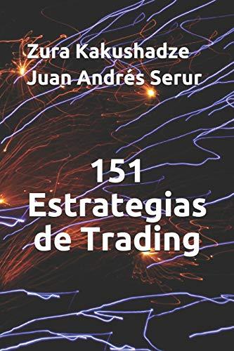 151 Estrategias de Trading  [Kakushadze, Zura - Serur, Juan Andrés] (Tapa Blanda)