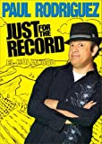 Paul Rodriguez: Just for the Record