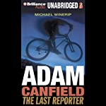 Adam Canfield: the Last Reporter: The Slash, Book 3   Michael Winerip
