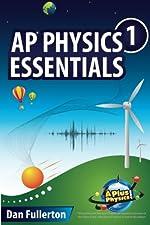 AP Physics 1 Essentials An APlusPhysics Guide by Dan Fullerton