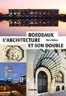 Bordeaux, l'architecture et son double par Saboya
