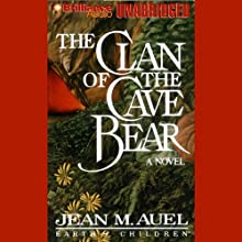 The Clan of the Cave Bear: Earth's Children, Book 1 (       UNABRIDGED) by Jean M. Auel Narrated by Sandra Burr