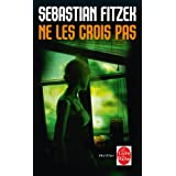 Ne les crois paspar Sebastian Fitzek