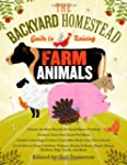 The Backyard Homestead Guide to Raisi...