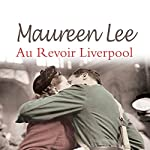Au Revoir Liverpool | Maureen Lee