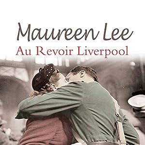 Au Revoir Liverpool Audiobook