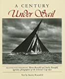 img - for A Century Under Sail (Maritime) Hardcover January 1, 1970 book / textbook / text book