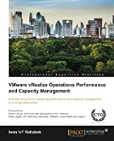 VMware vRealize Operations Performance and Capacity Management Front Cover
