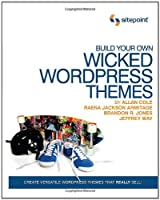 Build Your Own Wicked WordPress Themes ebook download