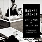 Eichmann in Jerusalem: A Report on the Banality of Evil | [Hannah Arendt]
