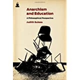Anarchism and Education: A Philosophical Perspective (Routledge International Studies in the Philosophy of Education (Numbered))