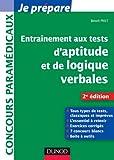 Entraînement aux tests d'aptitude et de logique verbales - 2e édition: Tous types de tests, classiques et imprévus
