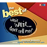 The Best of Wait Wait...Don't Tell Me! (NPR)