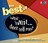 The Best of Wait Wait...Dont Tell Me! (NPR)