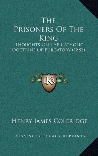 The Prisoners of the King: Thoughts on the Catholic Doctrine of Purgatory (1882)