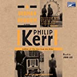 A German Requiem (       UNABRIDGED) by Philip Kerr Narrated by John Lee