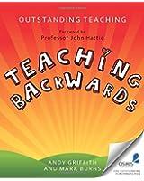 Teaching Backwards