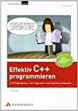 Effektiv C++ programmieren - Klassiker-Ausgabe: 55 Mglichkeiten, Ihre Programme und Entwrfe zu verbessern (Programmer's Choice)