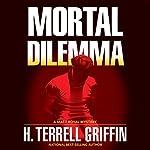 Mortal Dilemma: A Matt Royal Mystery | H. Terrell Griffin