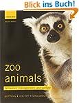 Zoo Animals: Behaviour, Management, a...