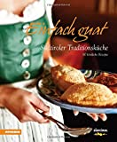 img - for Einfach guat. S dtiroler Traditionsk che book / textbook / text book