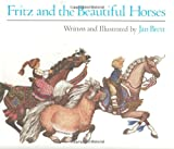 Fritz and the Beautiful Horses (039530850X) by Brett, Jan