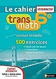 Cahier interactif Transmath 6e - Version bimédia
