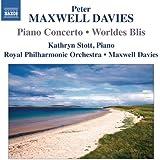 Maxwell Davies: Piano Concerto; Worldes Blis