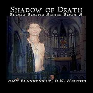 Shadow of Death: Blood Bound, Book 8 | [Amy Blankenship, R. K. Melton]