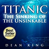 img - for Titanic...The Sinking of the Unsinkable: The Terrible Truth Behind the Tragedy that Shocked the World book / textbook / text book