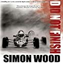 Did Not Finish: An Aidy Westlake Mystery, Book 1 (       UNABRIDGED) by Simon Wood Narrated by James Adams