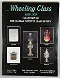 img - for Wheeling Glass 1829-1939: Collection of the Oglebay Institute Glass Museum book / textbook / text book