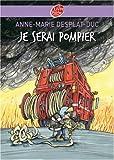 echange, troc Anne-Marie Desplat-Duc, Michel Riu - Je serai pompier