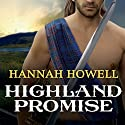 Highland Promise: Murray Family Series, Book 3 Audiobook by Hannah Howell Narrated by Angela Dawe