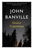 Doctor Copernicus (0330372343) by Banville, John