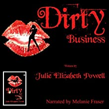 Dirty Business (       UNABRIDGED) by Julie Elizabeth Powell Narrated by Melanie Fraser