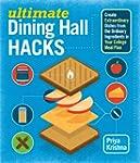 Ultimate Dining Hall Hacks: Create Ex...
