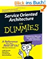 Service-Oriented Architecture For Dummies (For Dummies (Lifestyles Paperback))