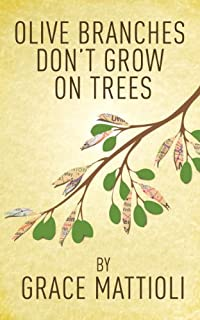 Olive Branches Don't Grow On Trees by Grace Mattioli ebook deal