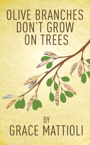 Over 30 Rave Reviews & Just $1.99 – Grace Mattioli's Bestseller Olive Branches Don't Grow On Trees