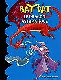 Bat Pat, Tome 12 : Le dragon asthmatique