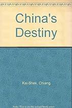 China's Destiny by Kai-shek Chiang