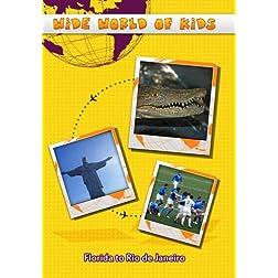 Wide World of Kids  Florida to Rio de Janeiro