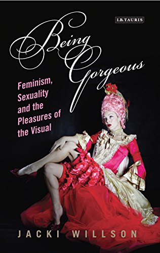 being-gorgeous-feminism-sexuality-and-the-pleasures-of-the-visual-international-library-of-cultural-