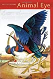 Animal Eye (Pitt Poetry Series)