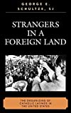 img - for Strangers in a Foreign Land: The Organizing of Catholic Latinos in the U.S. by George E. Schultze (2007-02-28) book / textbook / text book
